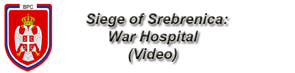 Siege of Srebrenica: War Hospital (Video)