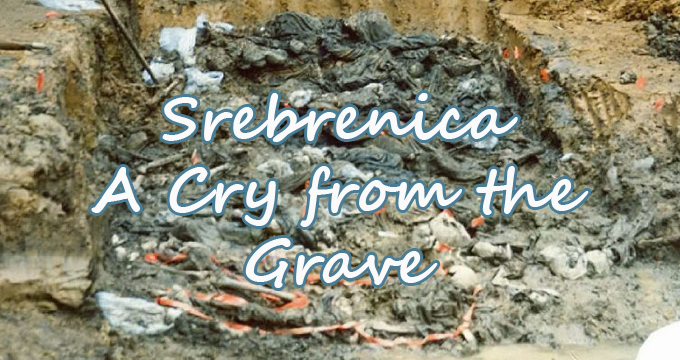 Srebrenica - A Cry from the Grave