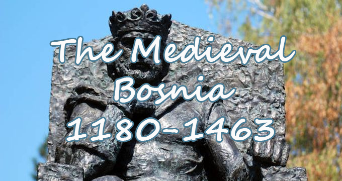 The Medieval Bosnia 1180-1463